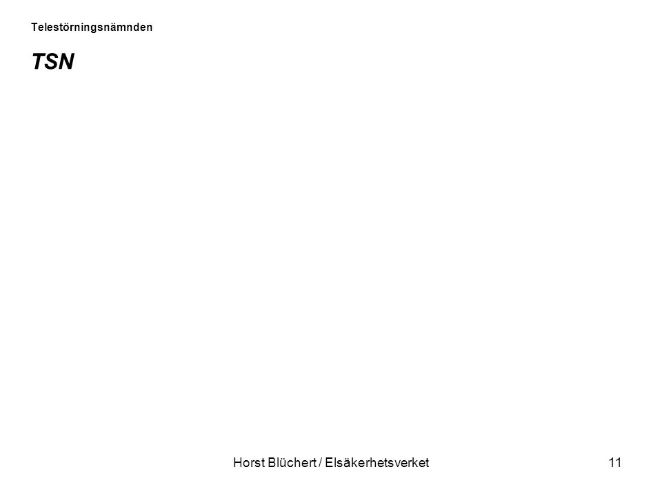Horst Blüchert / Elsäkerhetsverket11 Telestörningsnämnden TSN
