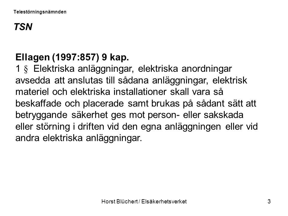Horst Blüchert / Elsäkerhetsverket3 Telestörningsnämnden TSN Ellagen (1997:857) 9 kap.
