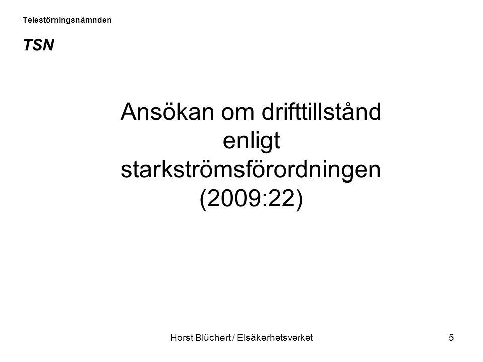 Horst Blüchert / Elsäkerhetsverket5 Telestörningsnämnden TSN Ansökan om drifttillstånd enligt starkströmsförordningen (2009:22)