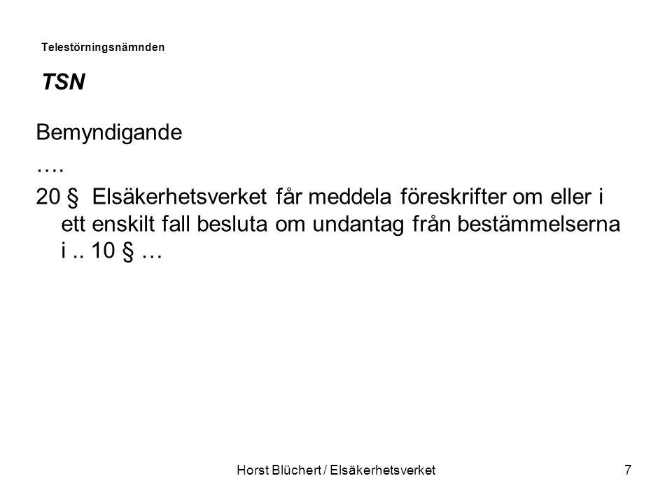 Horst Blüchert / Elsäkerhetsverket7 Telestörningsnämnden TSN Bemyndigande ….