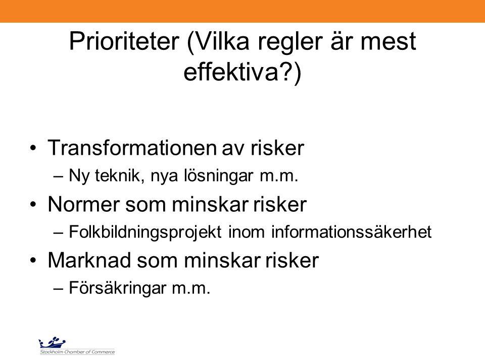 Prioriteter (Vilka regler är mest effektiva?) Transformationen av risker –Ny teknik, nya lösningar m.m. Normer som minskar risker –Folkbildningsprojek