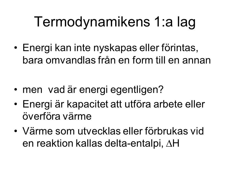 Termodynamikens 1:a lag Energi kan inte nyskapas eller förintas, bara omvandlas från en form till en annan men vad är energi egentligen? Energi är kap