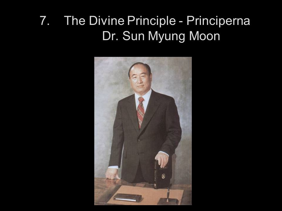 7. The Divine Principle - Principerna Dr. Sun Myung Moon
