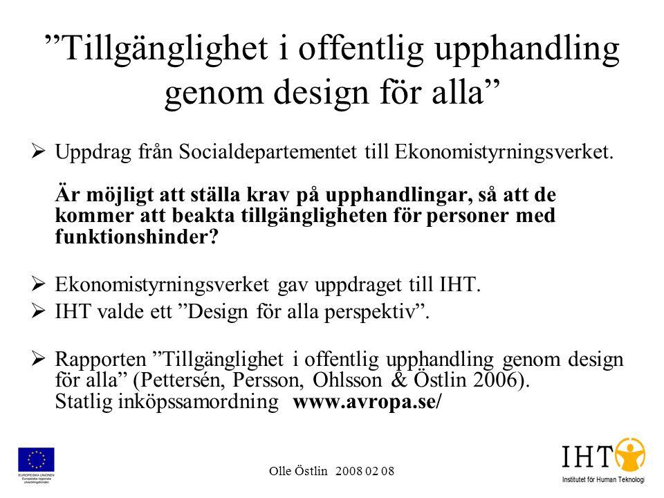 """Olle Östlin 2008 02 08 """"Tillgänglighet i offentlig upphandling genom design för alla""""  Uppdrag från Socialdepartementet till Ekonomistyrningsverket."""