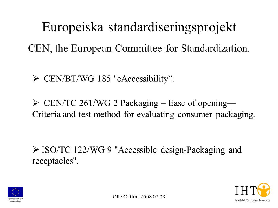 Olle Östlin 2008 02 08 Europeiska standardiseringsprojekt CEN, the European Committee for Standardization.