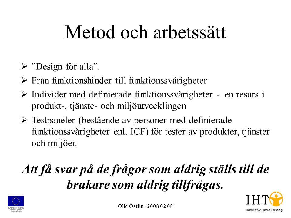 """Olle Östlin 2008 02 08 Metod och arbetssätt  """"Design för alla"""".  Från funktionshinder till funktionssvårigheter  Individer med definierade funktion"""
