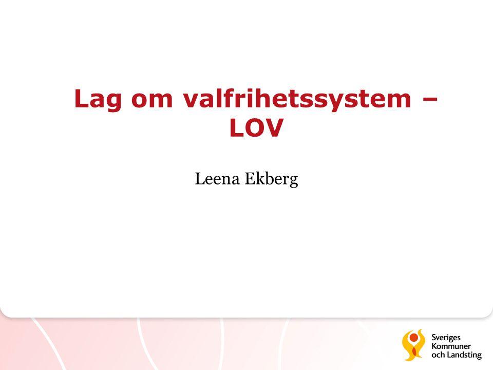 Lag om valfrihetssystem – LOV Leena Ekberg