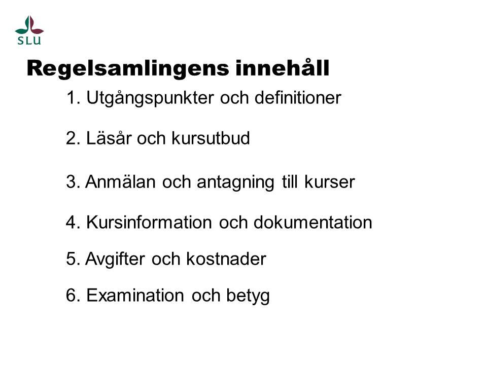 Regelsamlingens innehåll 1. Utgångspunkter och definitioner 2. Läsår och kursutbud 3. Anmälan och antagning till kurser 4. Kursinformation och dokumen