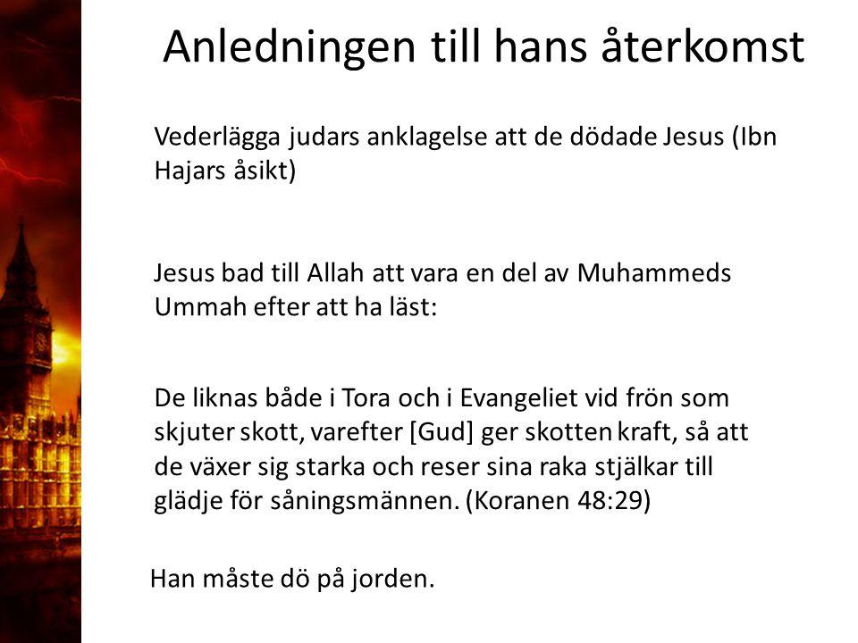 3. Delandet av månen Vederlägga judars anklagelse att de dödade Jesus (Ibn Hajars åsikt) Anledningen till hans återkomst Jesus bad till Allah att vara