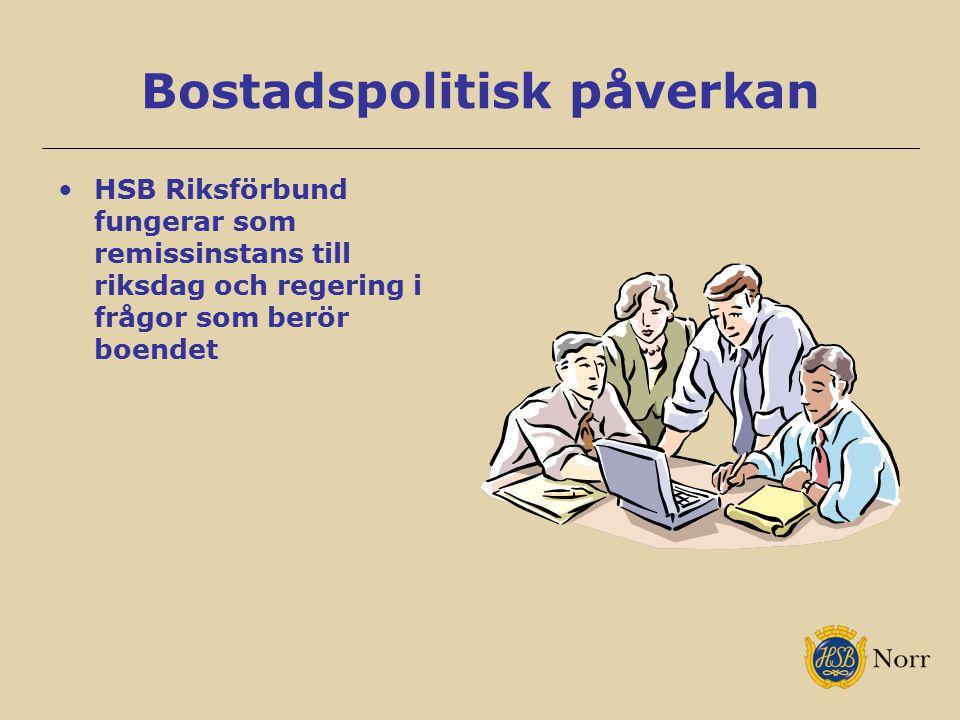 Bostadspolitisk påverkan HSB Riksförbund fungerar som remissinstans till riksdag och regering i frågor som berör boendet