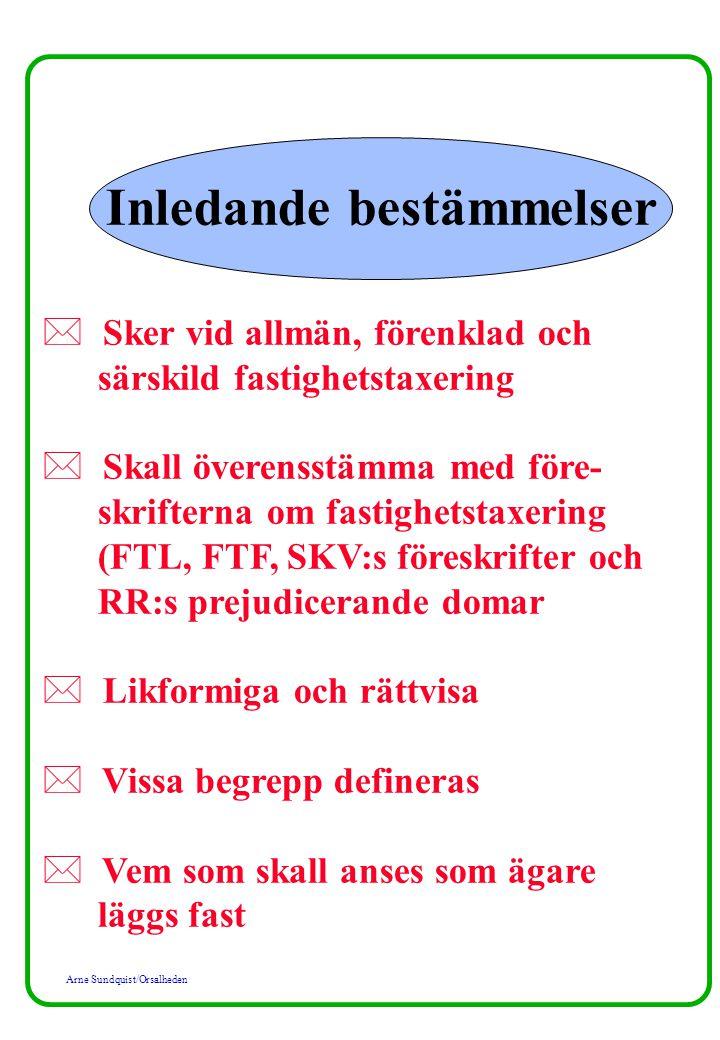 Arne Sundquist/Orsalheden Taxeringsvärdet = 75 % av marknadsvärdet med vissa undantag