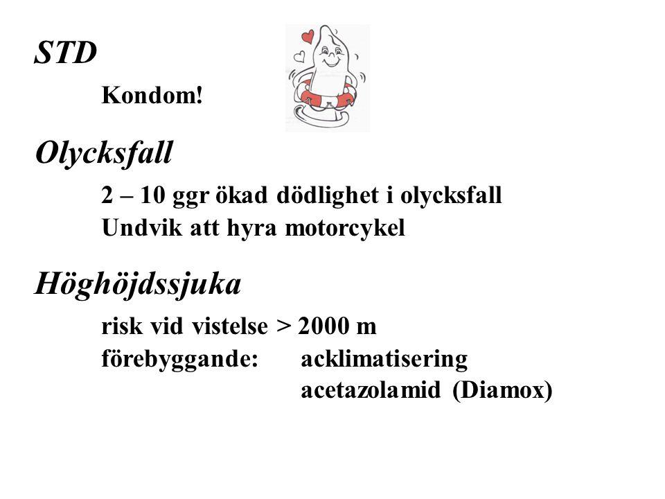 STD Kondom! Olycksfall 2 – 10 ggr ökad dödlighet i olycksfall Undvik att hyra motorcykel Höghöjdssjuka risk vid vistelse > 2000 m förebyggande:acklima