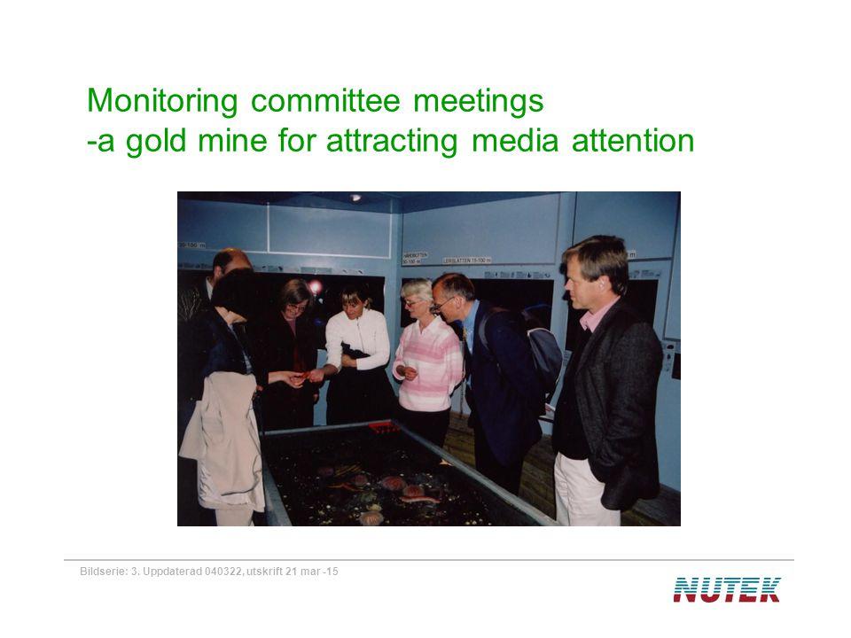 Bildserie: 3. Uppdaterad 040322, utskrift 21 mar -15 Monitoring committee meetings -a gold mine for attracting media attention