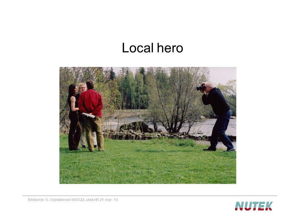 Bildserie: 6. Uppdaterad 040322, utskrift 21 mar -15 Local hero