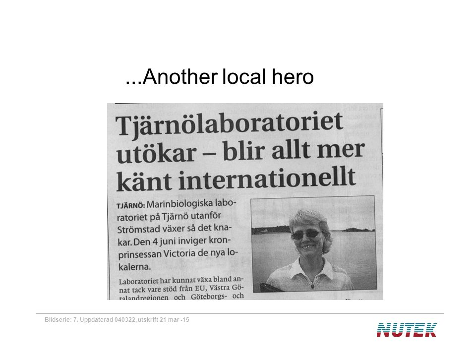 Bildserie: 7. Uppdaterad 040322, utskrift 21 mar -15...Another local hero