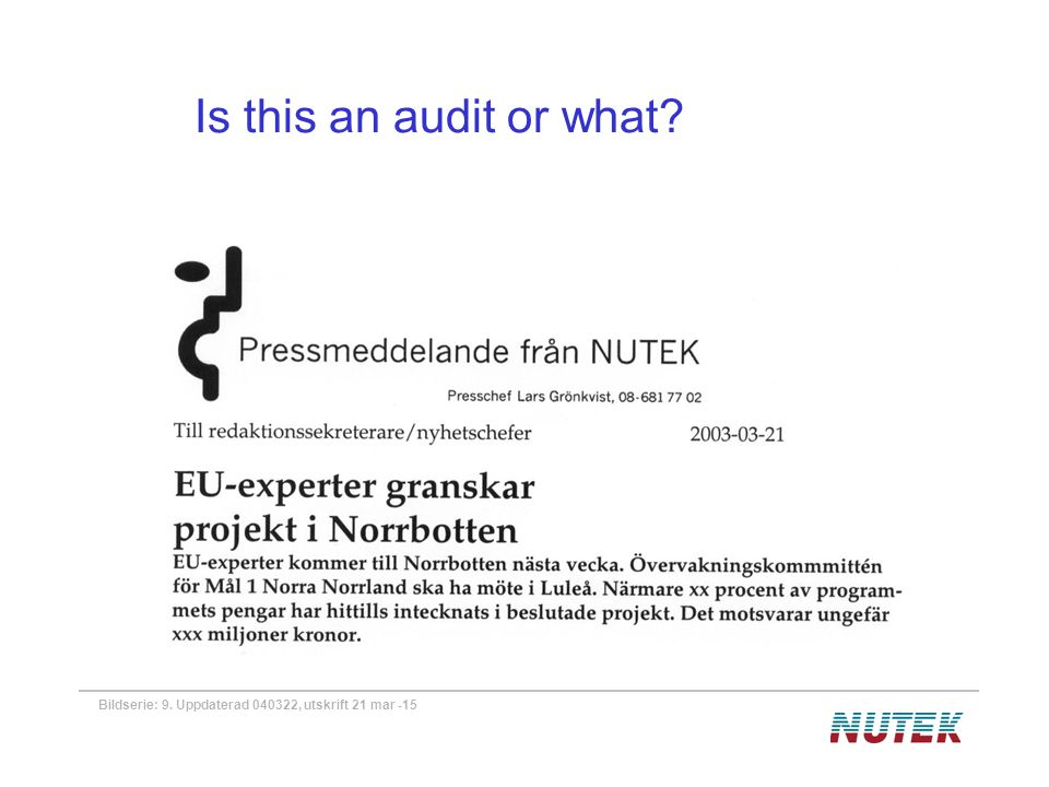 Bildserie: 9. Uppdaterad 040322, utskrift 21 mar -15 Is this an audit or what?