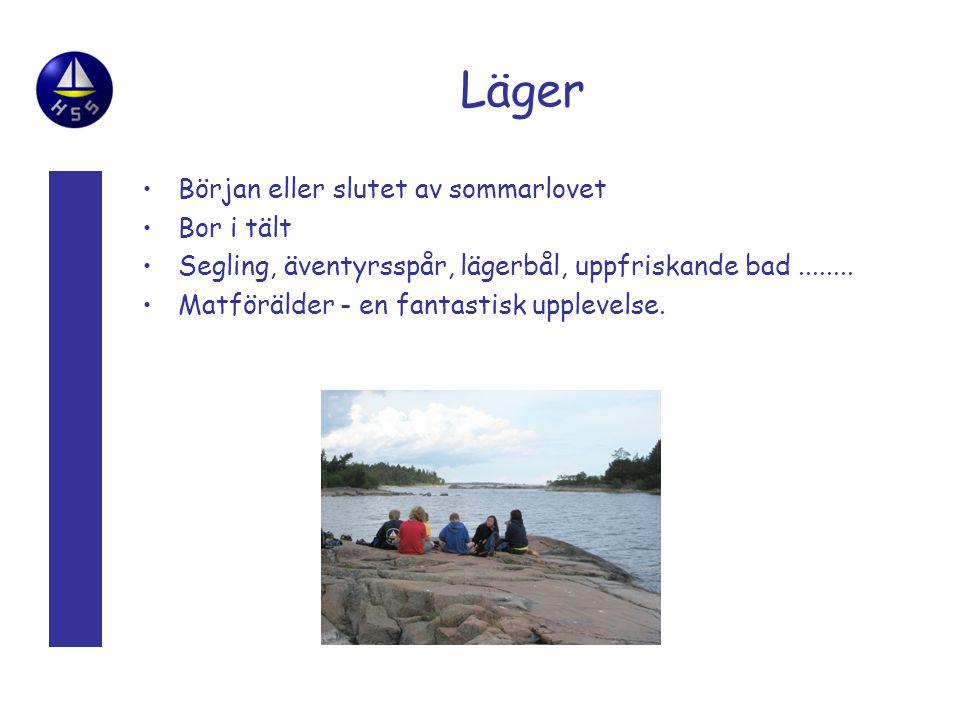 Läger Början eller slutet av sommarlovet Bor i tält Segling, äventyrsspår, lägerbål, uppfriskande bad........