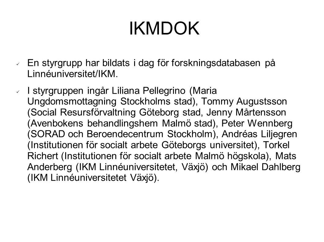 IKMDOK En styrgrupp har bildats i dag för forskningsdatabasen på Linnéuniversitet/IKM. I styrgruppen ingår Liliana Pellegrino (Maria Ungdomsmottagning