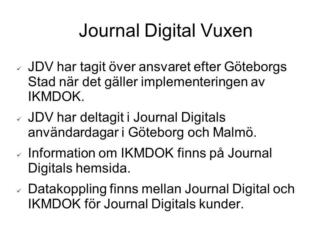 Journal Digital Vuxen JDV har tagit över ansvaret efter Göteborgs Stad när det gäller implementeringen av IKMDOK. JDV har deltagit i Journal Digitals