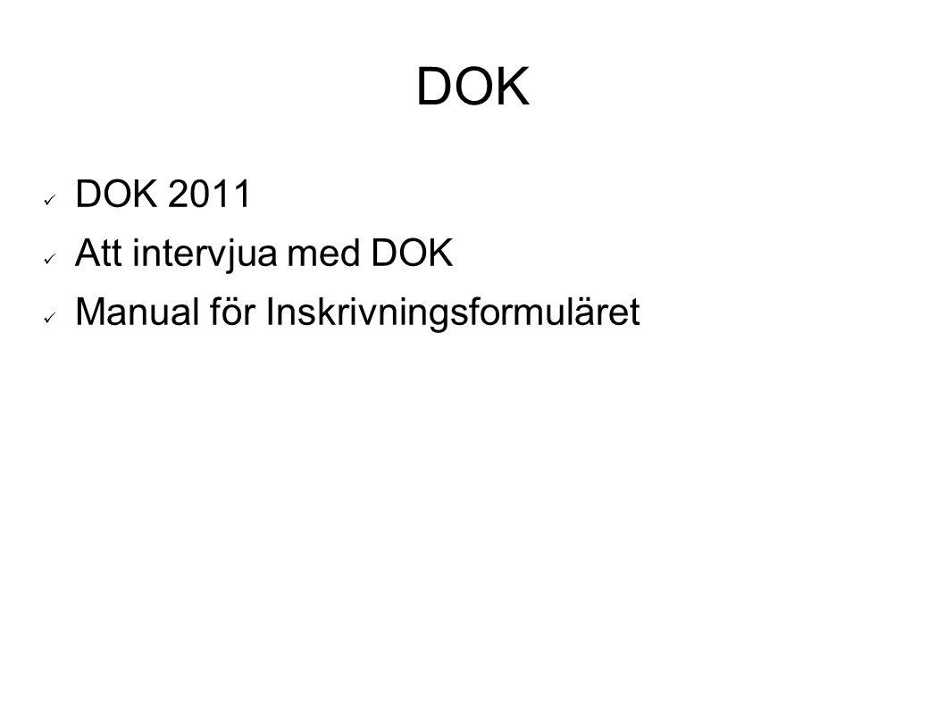 DOK DOK 2011 Att intervjua med DOK Manual för Inskrivningsformuläret
