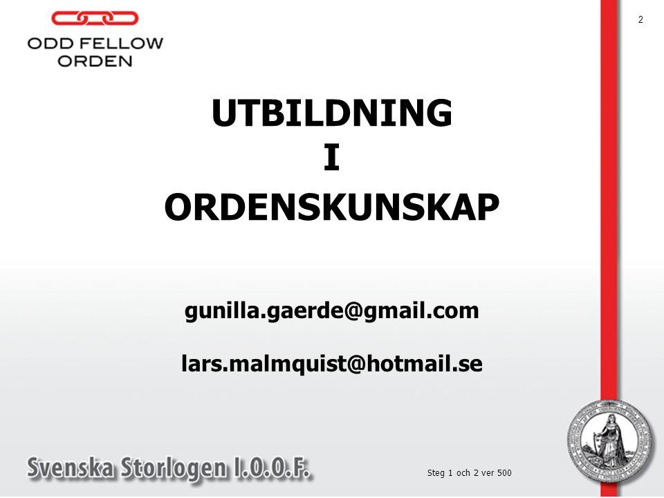 UTBILDNING I ORDENSKUNSKAP 2 Steg 1 och 2 ver 500 gunilla.gaerde@gmail.com lars.malmquist@hotmail.se
