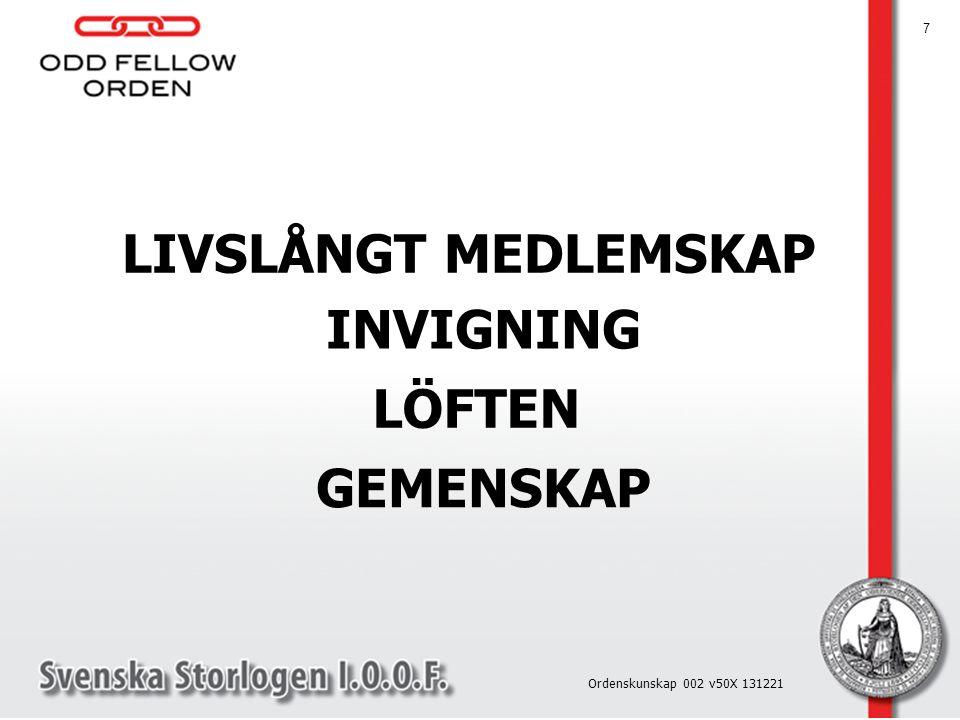 LIVSLÅNGT MEDLEMSKAP 7 Ordenskunskap 002 v50X 131221 INVIGNING LÖFTEN GEMENSKAP