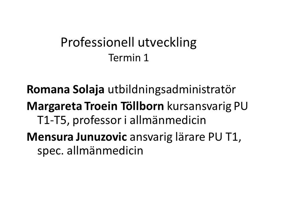 Romana Solaja utbildningsadministratör Margareta Troein Töllborn kursansvarig PU T1-T5, professor i allmänmedicin Mensura Junuzovic ansvarig lärare PU