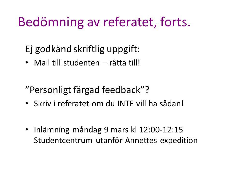 """Bedömning av referatet, forts. Ej godkänd skriftlig uppgift: Mail till studenten – rätta till! """"Personligt färgad feedback""""? Skriv i referatet om du I"""