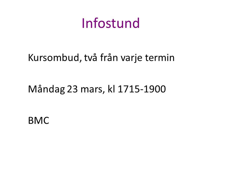 Infostund Kursombud, två från varje termin Måndag 23 mars, kl 1715-1900 BMC