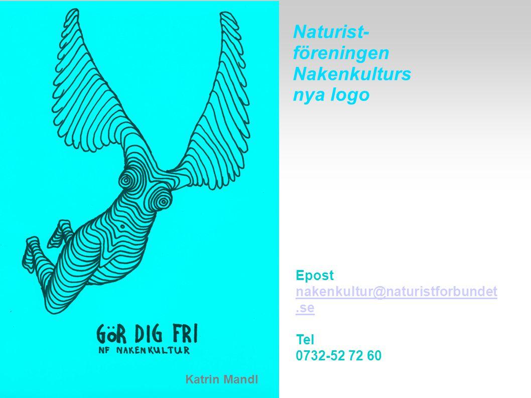 Katrin Mandl Naturist- föreningen Nakenkulturs nya logo Epost nakenkultur@naturistforbundet.se Tel 0732-52 72 60