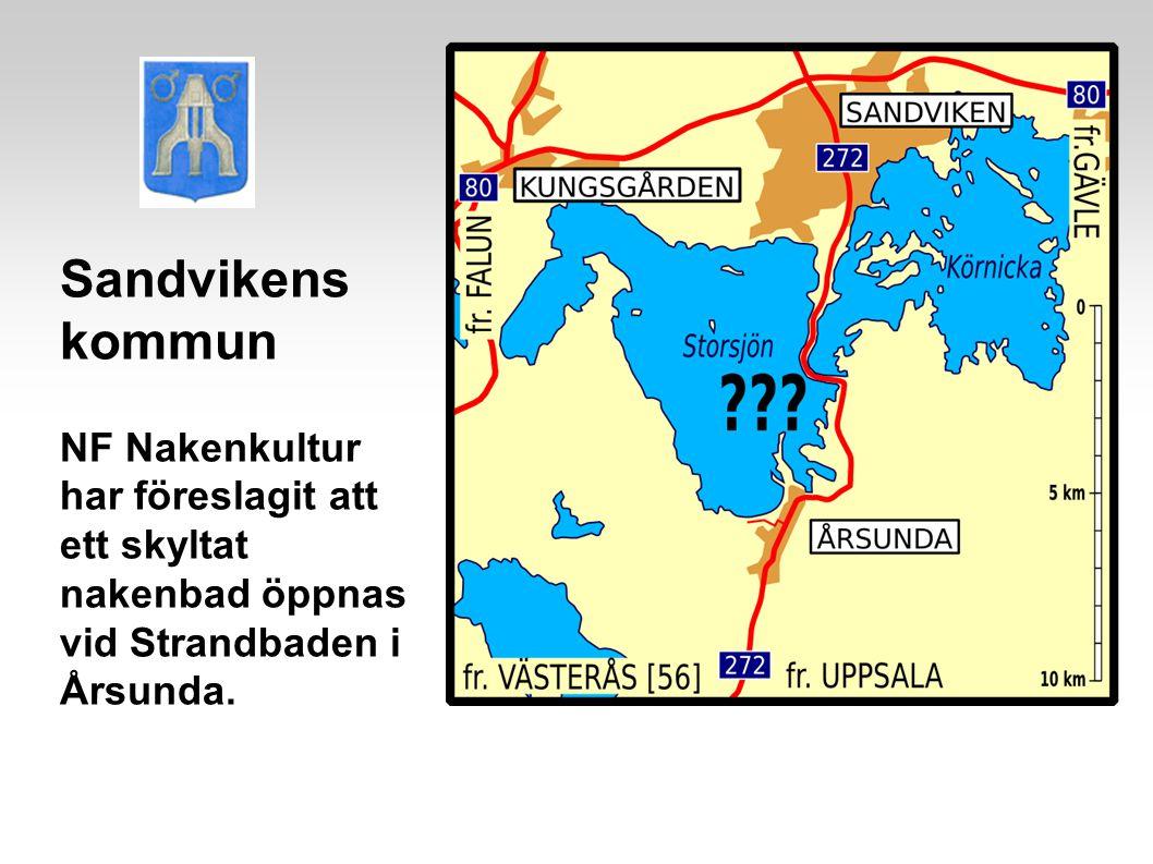 Sandvikens kommun NF Nakenkultur har föreslagit att ett skyltat nakenbad öppnas vid Strandbaden i Årsunda.