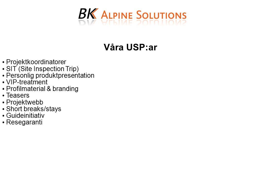 Våra USP:ar Projektkoordinatorer SIT (Site Inspection Trip) Personlig produktpresentation VIP-treatment Profilmaterial & branding Teasers Projektwebb Short breaks/stays Guideinitiativ Resegaranti