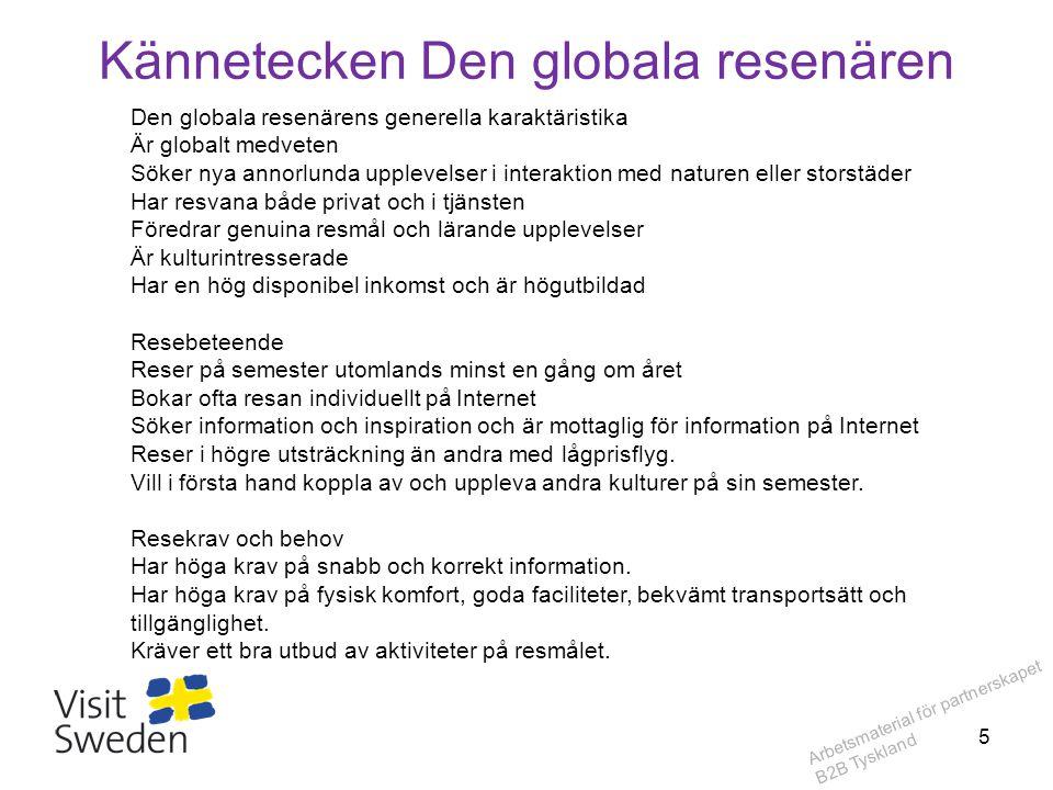 Arbetsmaterial för partnerskapet B2B Tyskland Kännetecken Den globala resenären Den globala resenärens generella karaktäristika Är globalt medveten Sö
