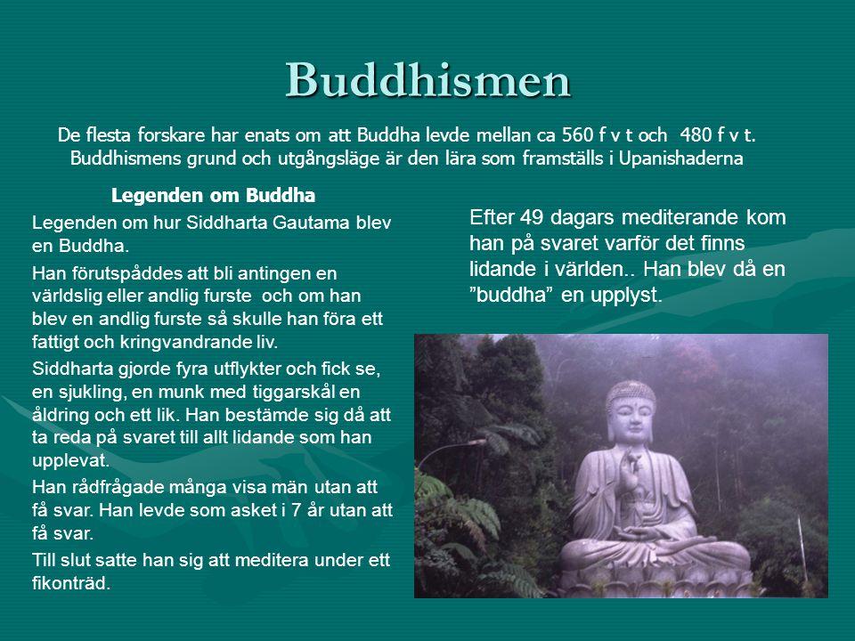 Buddhismen De flesta forskare har enats om att Buddha levde mellan ca 560 f v t och 480 f v t. Buddhismens grund och utgångsläge är den lära som frams