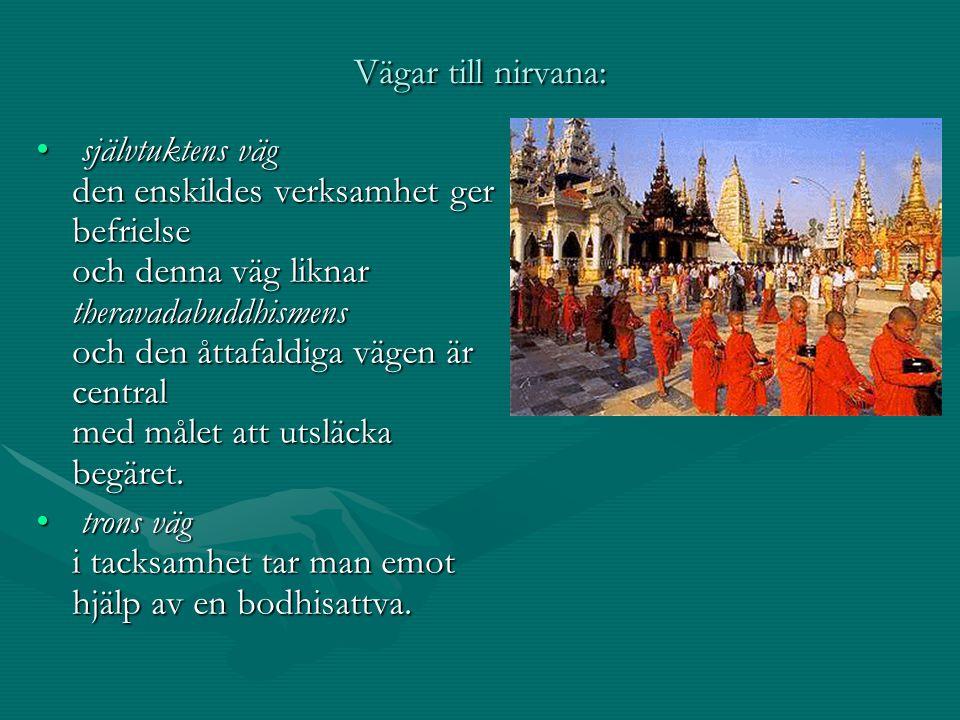 självtuktens väg den enskildes verksamhet ger befrielse och denna väg liknar theravadabuddhismens och den åttafaldiga vägen är central med målet att u
