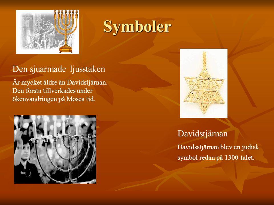 Symboler Den sjuarmade ljusstaken Är mycket äldre än Davidstjärnan. Den första tillverkades under ökenvandringen på Moses tid. Davidstjärnan Davidsstj