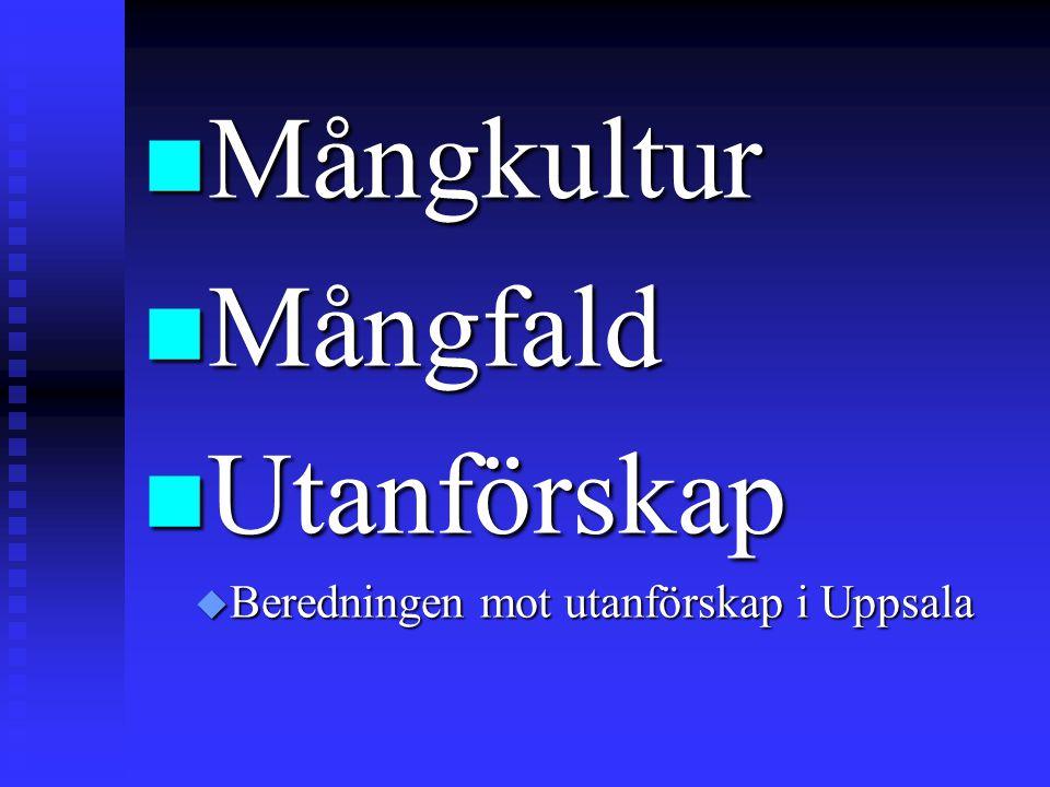 n Mångkultur n Mångfald n Utanförskap u Beredningen mot utanförskap i Uppsala