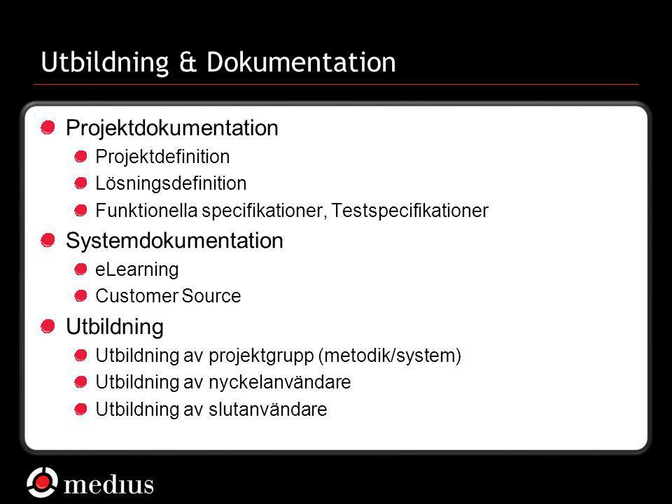 Medius AB Utbildning & Dokumentation Projektdokumentation Projektdefinition Lösningsdefinition Funktionella specifikationer, Testspecifikationer Sys