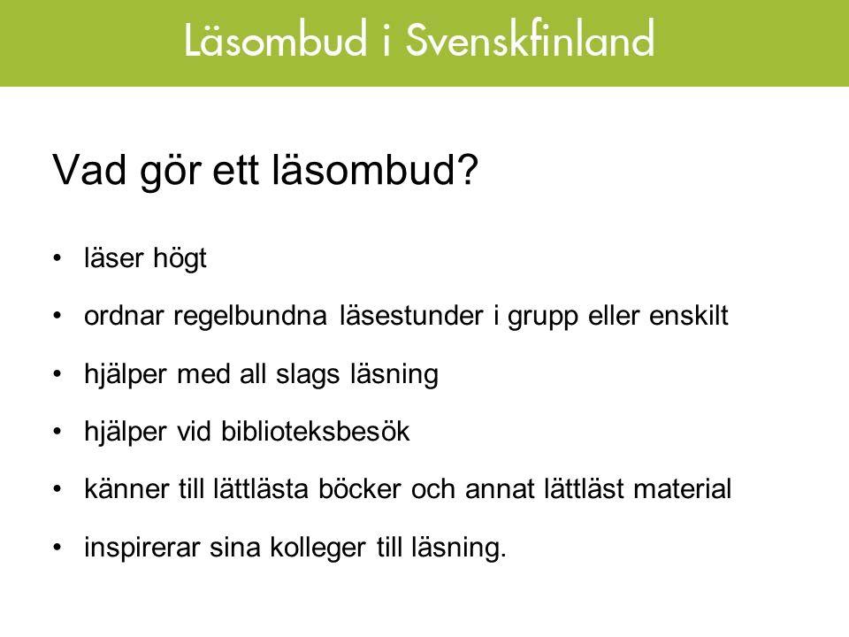 Projekt Läsombud i Svenskfinland Provar den rikssvenska läsombudsmodellen inom handikapp- och äldreomsorgen i Svenskfinland.