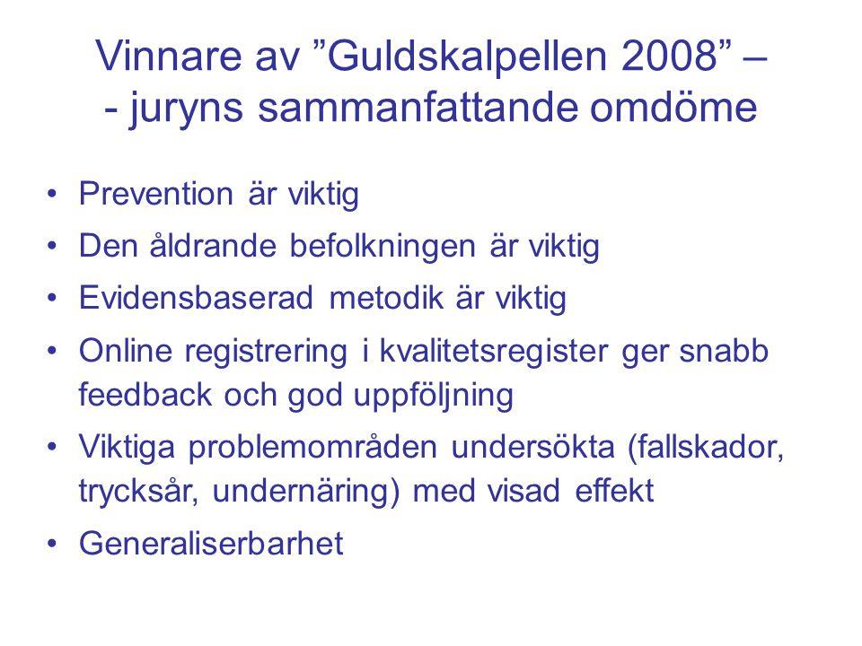 """Vinnare av """"Guldskalpellen 2008"""" – - juryns sammanfattande omdöme Prevention är viktig Den åldrande befolkningen är viktig Evidensbaserad metodik är v"""