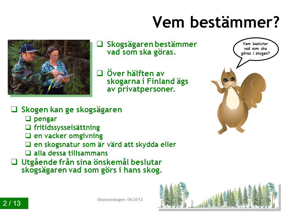 Ekonomiskogen 06/2012 Varför sköter vi skogarna.