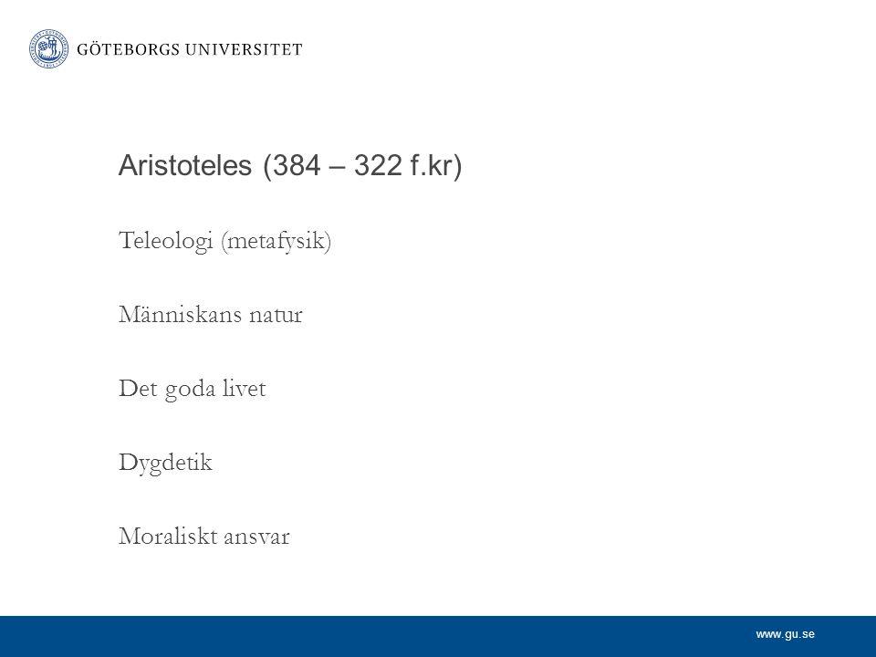 www.gu.se Aristoteles metafysik: form och materia Aristoteles former: immanenta idéer Allting av ett slag har samma inneboende form Materian skapar individualitet