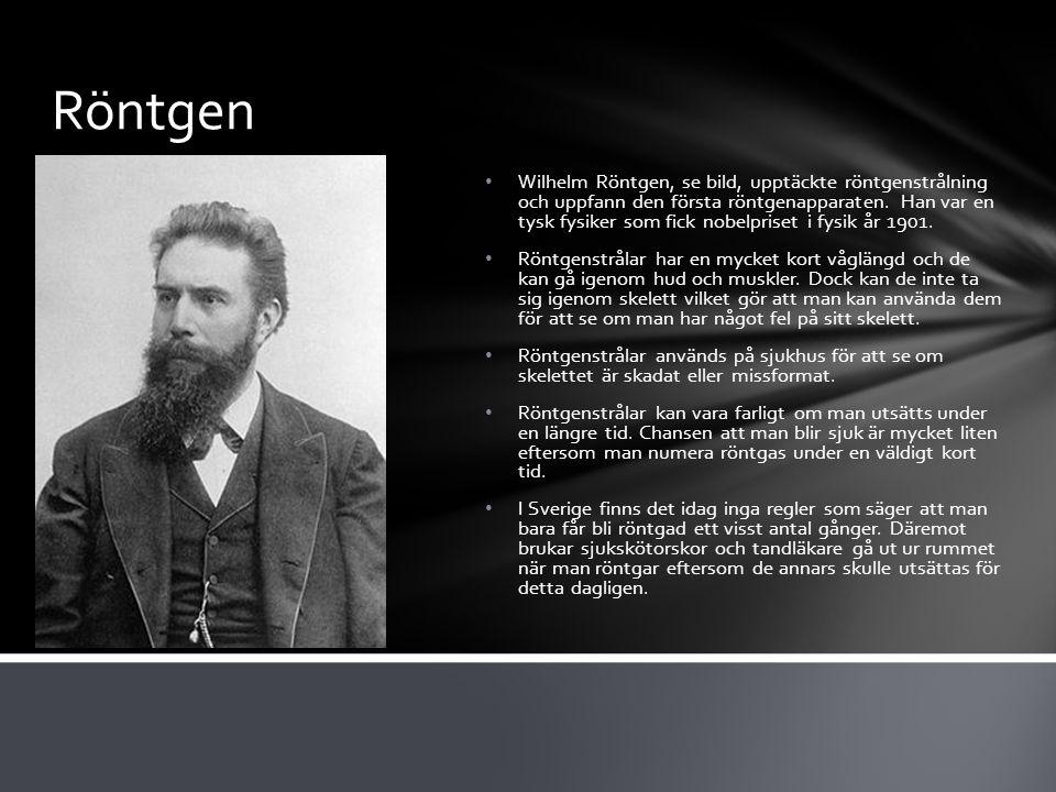 Röntgen Wilhelm Röntgen, se bild, upptäckte röntgenstrålning och uppfann den första röntgenapparaten.