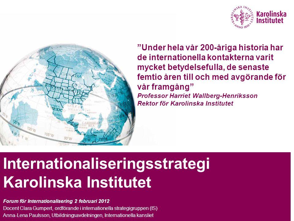 Strategiska mål 1.Vi ska attraherar de främsta medarbetarna, studenterna och samarbetsparterna från hela världen.