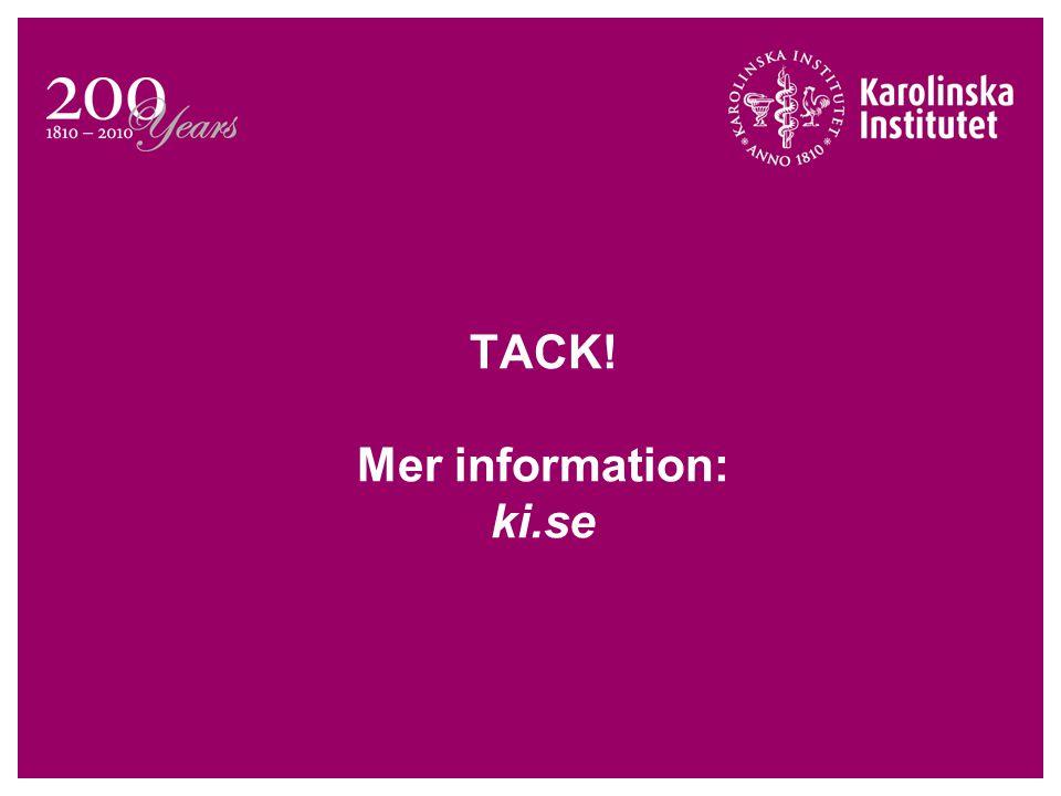 TACK! Mer information: ki.se