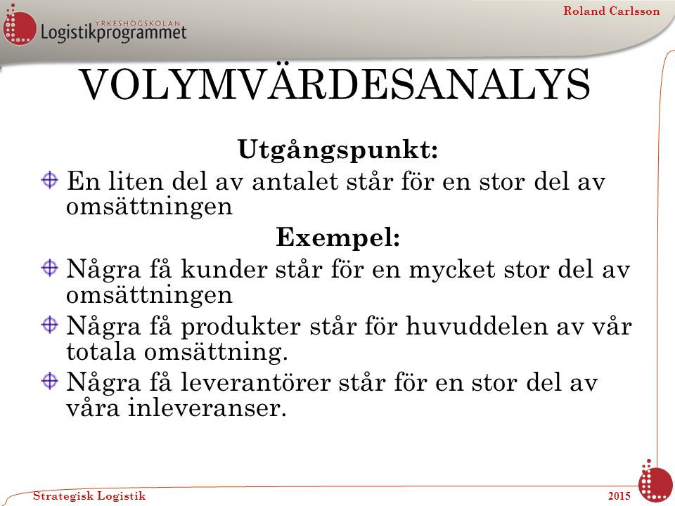 Roland Carlsson Strategisk Logistik 2015 Ekonomisk OrderKvantitet EOK, EOQ, Wilsonformeln, Kvadratrotsformeln......