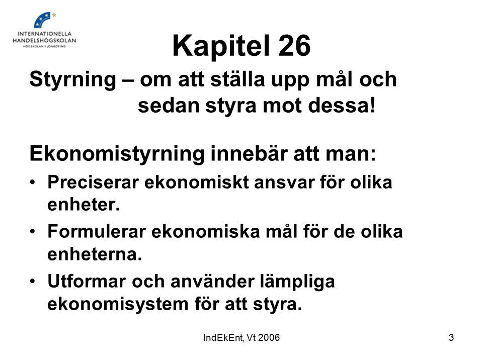 IndEkEnt, Vt 20063 Kapitel 26 Styrning – om att ställa upp mål och sedan styra mot dessa.
