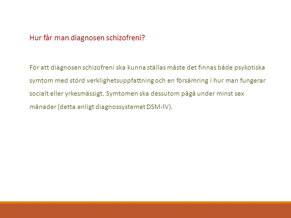 Hur får man diagnosen schizofreni.