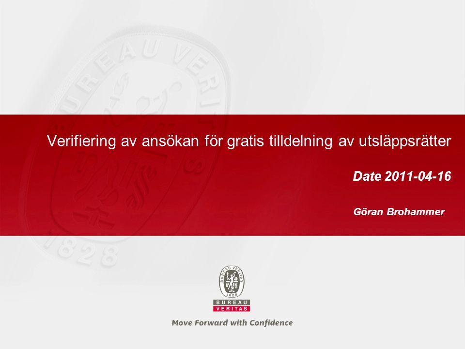 Verifiering av ansökan för gratis tilldelning av utsläppsrätter Date 2011-04-16 Göran Brohammer