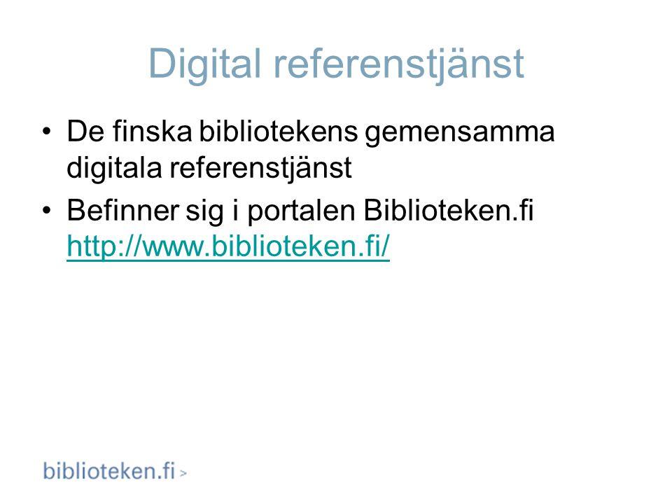 Digital referenstjänst De finska bibliotekens gemensamma digitala referenstjänst Befinner sig i portalen Biblioteken.fi http://www.biblioteken.fi/ htt
